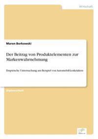 Der Beitrag Von Produktelementen Zur Markenwahrnehmung