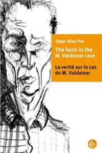 The Facts of the M. Vademar Case/La Verite Sur Le Cas de M. Valdemar: Bilingual Edition/Edition Bilingue