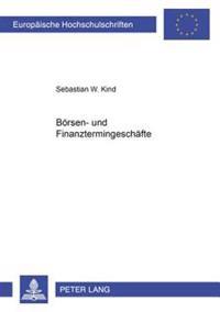 Boersen- Und Finanztermingeschaefte: Zur Neuregelung Des Rechts Der Termingeschaefte in Den §§ 37d Ff. Wphg Sowie Zur Rueckabwicklung Unverbindlicher