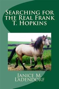 Searching for the Real Frank T. Hopkins