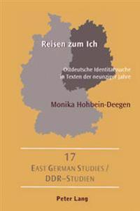 Reisen Zum Ich: Ostdeutsche Identitaetssuche in Texten Der Neunziger Jahre