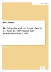 Der Jahresabschlu Von Daimler-Benz in Der Form 20-F Im Vergleich Zum Jahresabschlu Nach Hgb