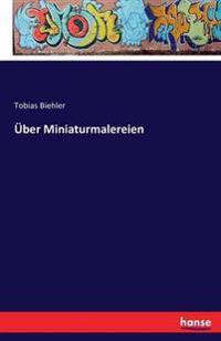 Uber Miniaturmalereien