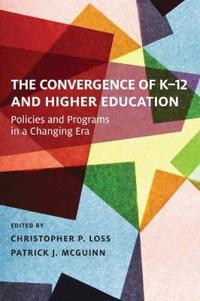 The Convergence of K-12 and Higher Education