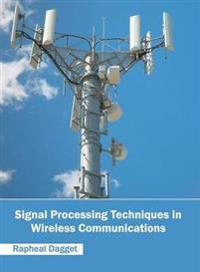 Signal Processing Techniques in Wireless Communications