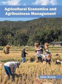 Agricultural Economics and Agribusiness Management
