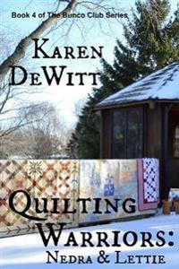 Quilting Warriors: Nedra & Lettie