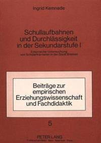 Schullaufbahnen Und Durchlaessigkeit in Der Sekundarstufe I: Empirische Untersuchung Von Schuelerkarrieren in Der Stadt Bremen