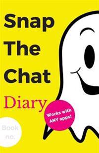 Snap the Chat Diary: New Personal Journal Notebook with Prompts to Write In, for Keeping Those Catchy & Meaningful Messages from Those Spec