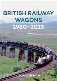 British Railway Wagons 1980-2015