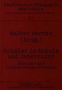 Schueler in Schule Und Unterricht: Berichte Und Untersuchungsverfahren
