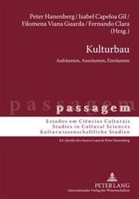 Kulturbau: Aufraeumen, Ausraeumen, Einraeumen