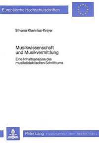Musikwissenschaft Und Musikvermittlung: Eine Inhaltsanalyse Des Musikdidaktischen Schrifttums