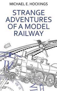 Strange Adventures of a Model Railway