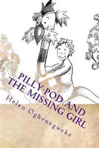 Pilly-Pod and the Missing Girl: Book 3