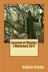 Journal of Movies I Watched 2017