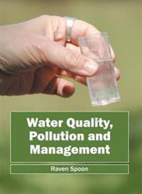 Water Quality, Pollution and Management