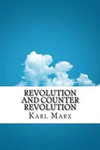 Revolution and Counter Revolution