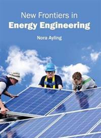 New Frontiers in Energy Engineering
