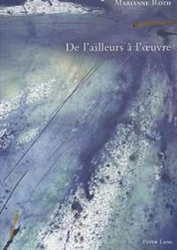 de L'Ailleurs A L'Oeuvre: Reflexions Sur Le Deplacement Comme Pratique Artistique