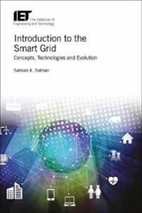 Introduction to the Smart Grid: Concepts, Technologies and Evolution