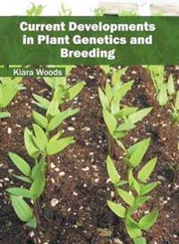 Current Developments in Plant Genetics and Breeding