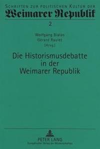 Die Historismusdebatte in Der Weimarer Republik
