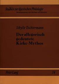 Der Allegorisch Gedeutete Kirke-Mythos: Studien Zur Entwicklungs- Und Rezeptionsgeschichte
