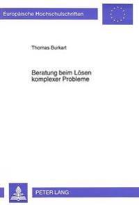 Beratung Beim Loesen Komplexer Probleme: Eine Empirische Untersuchung