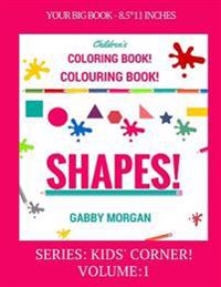 Shapes!: Children's Coloring Book!