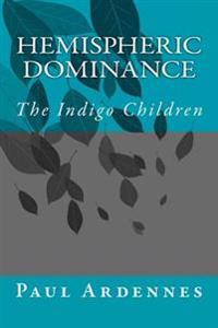 Hemispheric Dominance: The Indigo Children