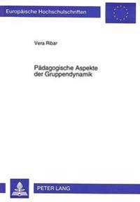 Paedagogische Aspekte Der Gruppendynamik