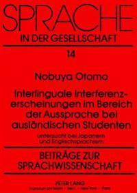 Interlinguale Interferenzerscheinungen Im Bereich Der Aussprache Bei Auslaendischen Studenten: Untersucht Bei Japanern Und Englischsprachlern