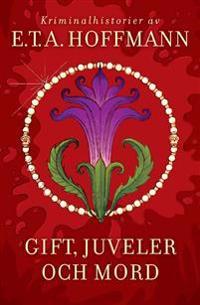 Gift, Juveler Och Mord: Kriminalhistorier