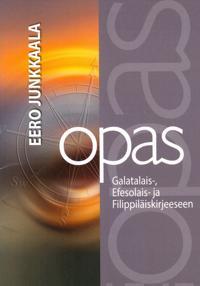 Opas Galatalais-, Efesolais- ja Filippiläiskirjeeseen