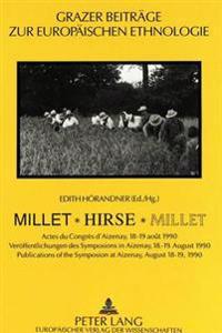Millet - Hirse - Millet: Actes Du Congres D'Aizenay, 18-19 Aout 1990. Veroeffentlichungen Des Symposions in Aizenay, 18.-19. August 1990. Publi