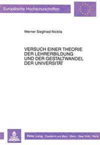 Versuch Einer Theorie Der Lehrerbildung Und Der Gestaltwandel Der Universitaet: Modellstudie Zu -Wahrschau II-