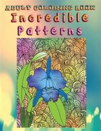 Adult Coloring Book Incredible Patterns: Mandala Coloring Book