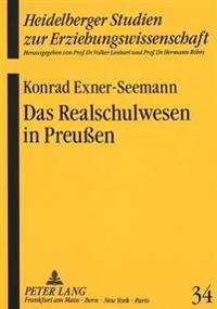 Das Realschulwesen in Preussen: Schulentwicklung Und Sozialstruktur Der Realschulabiturienten Der Rheinprovinz in Der 2. Haelfte Des 19. Jahrhunderts