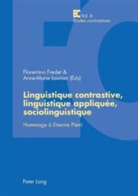 Linguistique Contrastive, Linguistique Appliquée, Sociolinguistique: Hommage À Etienne Pietri