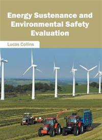 Energy Sustenance and Environmental Safety Evaluation