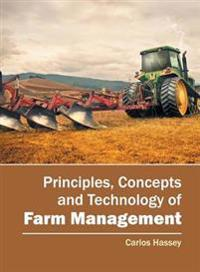 Principles, Concepts and Technology of Farm Management