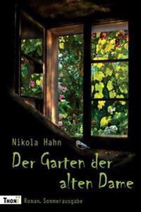 Der Garten Der Alten Dame: Roman. Sommerausgabe