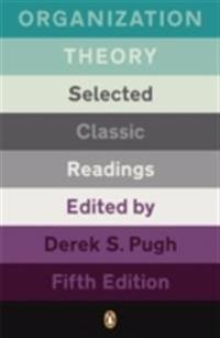 Organization theory - selected classic readings