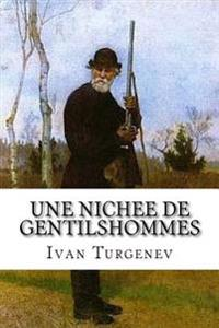 Une Nichee de Gentilshommes: Turgenev, Ivan Sergeyevich