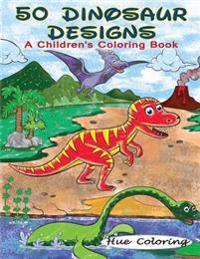 50 Dinosaur Designs: A Children's Coloring Book