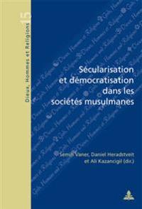 Sécularisation Et Démocratisation Dans Les Sociétés Musulmanes