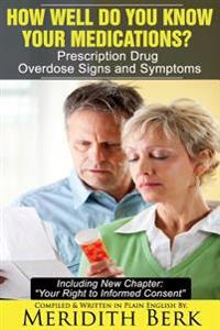 How Well Do You Know Your Medications?: Prescription Drug Overdose Signs and Symptoms