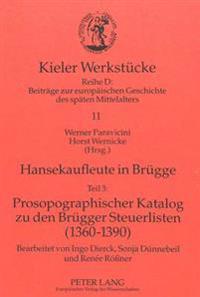 Hansekaufleute in Bruegge: Teil 3. Prosopographischer Katalog Zu Den Bruegger Steuerlisten 1360-1390