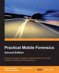 Practical Mobile Forensics -